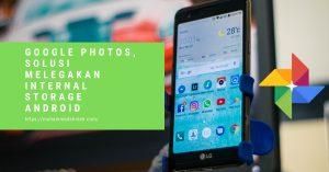 google photos - solusi melegakan internal storage android